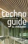 Le technoguide du châtaignier : un ouvrage à la fois appui t...